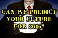 Can We Predict Your Future For 2016?