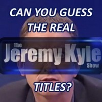 Can You Guess The Real Jeremy Kyle Show Titles?