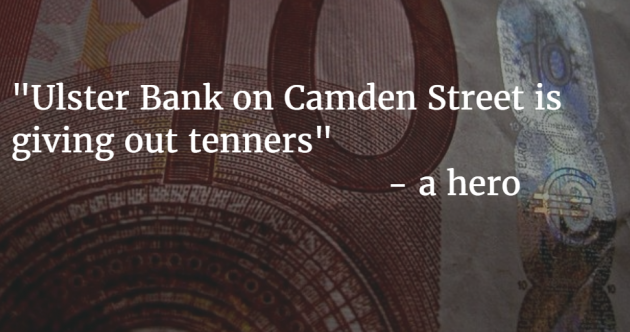 7 bank machines giving out tenners in Dublin city