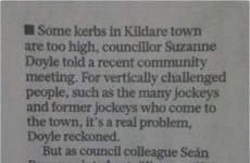 This local news story from Kildare about kerbs being 'too high' is brilliant