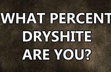 What Percent Dryshite Are You?