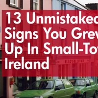 13 Unmistakeable Signs You Grew Up In Small-Town Ireland