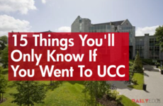 15 Things You'll Only Know If You Went To UCC
