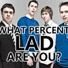 What Percent Lad Are You?