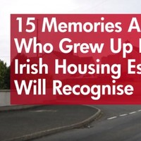 15 memories anyone who grew up in an Irish housing estate will recognise