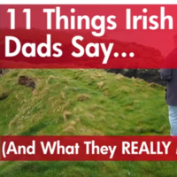 11 Things Irish Dads Say... and What They Really Mean