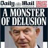 """""""Shamed"""", """"mournful"""" and """"a monster of delusion"""" - Tony Blair is back on the front pages"""