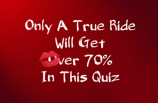 Only a True Ride Will Get Over 70% in this Quiz