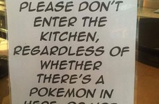 This Dublin restaurant has had it with Pokémon Go players wandering into the kitchen
