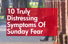 10 Truly Distressing Symptoms Of Sunday Fear