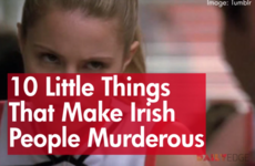 10 Little Things That Make Irish People Murderous