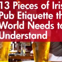 13 Pieces of Irish Pub Etiquette the World Needs to Understand