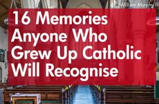 16 memories anyone who grew up Catholic will recognise