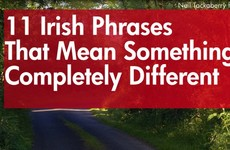11 Irish phrases that mean something completely different