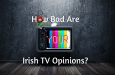 How Bad Are Your Irish TV Opinions?