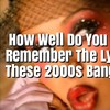 How Well Do You Remember The Lyrics To These 2000s Bangers?