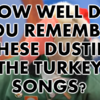 How Well Do You Remember These *Iconic* Dustin The Turkey Songs?