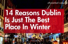 14 reasons Dublin is just the best place in winter