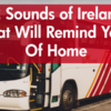 12 Sounds of Ireland That Will Remind You of Home