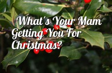Quiz: What's Your Mam Getting You For Christmas?