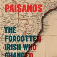Soldiers, sailors, diplomats: The forgotten Irish who changed Latin America