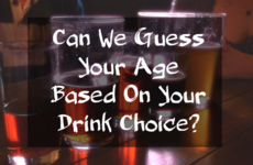 Can We Guess Your Age Based On Your Drink of Choice?