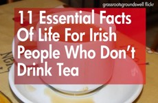 11 essential facts of life for Irish people who don't drink tea