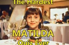 The Hardest Matilda Quiz Ever