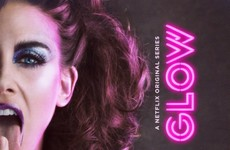 You should absolutely get excited for GLOW, Netflix's new comedy about 80s women's wrestling
