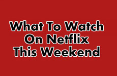 Pick a genre and we'll tell you what to watch on Netflix this weekend