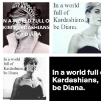 Why the 'In a world full of Kardashians, be a Diana' meme does nothing but damage women