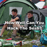 How Well Can You Hack The Sesh?