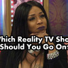 Which Reality TV Show Should You Go On?