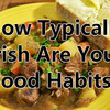 How Typically Irish Are Your Food Habits?