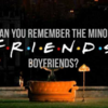 Can You Name the Minor Boyfriends from Friends?