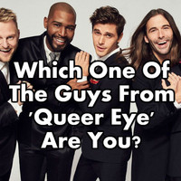 Which One Of The Guys From 'Queer Eye' Are You?