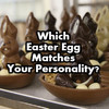 Which Easter Egg Matches Your Personality?