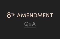 Q&A: The answers to your questions about the Eighth Amendment referendum