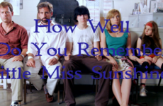 How well do you really remember Little Miss Sunshine?