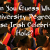 Can You Guess What University Degrees These Irish Celebrities Hold?