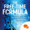 The Free-Time Formula: 'Your 'priorities' are making you less productive'