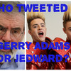 Who Tweeted It: Gerry Adams Or Jedward?
