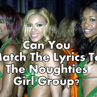 Can You Match The Lyrics To The Noughties Girl Group?