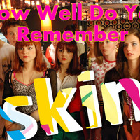 How Well Do You Remember 'Skins'?