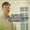 Are These Daniel O'Donnell Facts True Or False?