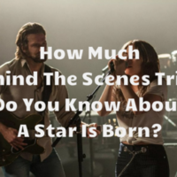 How much behind-the-scenes trivia do you know about A Star Is Born?