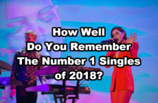 How Well Do You Remember The Number 1 Singles of 2018?