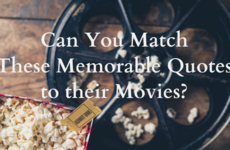 Can You Match These Memorable Quotes to their Movies?