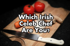 Which Irish Celeb Chef Are You?