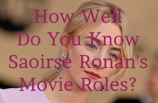 How Well Do You Know Saoirse Ronan's Movie Roles?